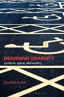 Designing Disability: Symbols, Space, and Society (Paperback)
