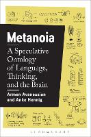 Metanoia: A Speculative Ontology of Language, Thinking, and the Brain (Hardback)