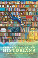 Essential Skills for Historians: A Practical Guide to Researching the Past (Paperback)