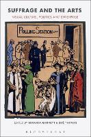 Suffrage and the Arts: Visual Culture, Politics and Enterprise (Hardback)