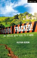 Fracked!: Or: Please Don't Use the F-Word - Modern Plays (Paperback)