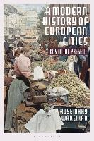 A Modern History of European Cities: 1815 to the Present (Paperback)