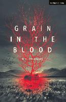 Grain in the Blood - Modern Plays (Paperback)
