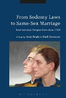 From Sodomy Laws to Same-Sex Marriage: International Perspectives since 1789 (Hardback)