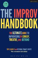 The Improv Handbook: The Ultimate Guide to Improvising in Comedy, Theatre, and Beyond - Performance Books (Paperback)