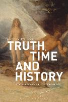 Truth, Time and History: A Philosophical Inquiry (Hardback)