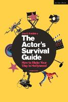 The Actor's Survival Guide: How to Make Your Way in Hollywood (Hardback)