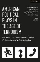 American Political Plays in the Age of Terrorism: Break of Noon; 7/11; Omnium Gatherum; Columbinus; Why Torture is Wrong, and the People Who Love Them (Hardback)