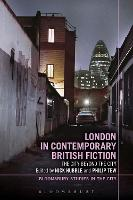 London in Contemporary British Fiction: The City Beyond the City - Bloomsbury Studies in the City (Paperback)