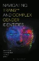 Navigating Trans and Complex Gender Identities