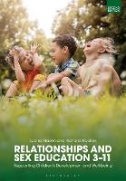 Relationships and Sex Education 3-11: Supporting Children's Development and Well-being (Paperback)