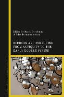 Mirrors and Mirroring from Antiquity to the Early Modern Period