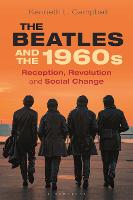 The Beatles and the 1960s: Reception, Revolution, and Social Change (Hardback)
