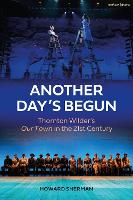 Another Day's Begun: Thornton Wilder's Our Town in the 21st Century (Paperback)