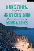 Questors, Jesters and Renegades