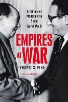 Empires at War: A History of Modern Asia Since World War II (Hardback)