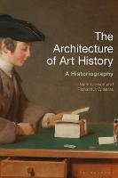The Architecture of Art History: A Historiography (Paperback)