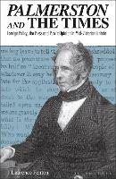 Palmerston and the Times: Foreign Policy, the Press and Public Opinion in Mid-Victorian Britain (Paperback)