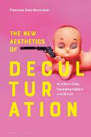 The New Aesthetics of Deculturation: Neoliberalism, Fundamentalism and Kitsch (Paperback)