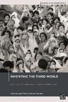 Inventing the Third World: In Search of Freedom for the Postwar Global South - Histories of Internationalism (Hardback)