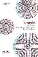Translating in Town: Local Translation Policies During the European 19th Century - Bloomsbury Advances in Translation (Paperback)