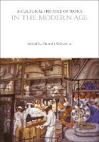 A Cultural History of Work in the Modern Age - The Cultural Histories Series (Paperback)