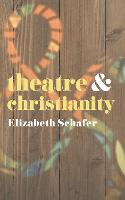 Theatre and Christianity - Theatre And (Paperback)