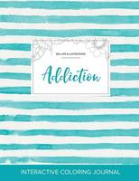 Adult Coloring Journal: Addiction (Sea Life Illustrations, Turquoise Stripes) (Paperback)