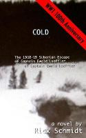 Cold, the 1918-19 Siberian Escape of Captain Ewald Loeffler (Paperback)
