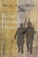 What Edward Heard (Paperback)