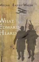 What Edward Heard (Hardback)