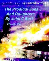 The Prodigal Sons and Daughters (Paperback)