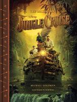 The Making Of Disney's Jungle Cruise (Hardback)