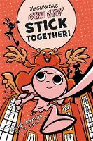 The Gumazing Gum Girl! Stick Together! (Hardback)