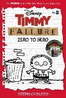 Timmy Failure: Zero To Hero: (Timmy Failure Prequel) (Hardback)