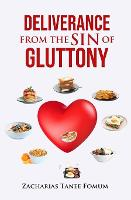 Deliverance From The Sin of Gluttony - Practical Helps in Sanctification 7 (Paperback)