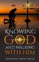 Knowing God And Walking With Him (Paperback)