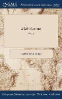 A Life's Lessons; Vol. I (Hardback)
