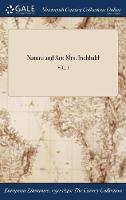 Nature and Art: Mrs. Inchbald; Vol. I (Hardback)