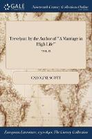 Trevelyan: By the Author of a Marriage in High Life; Vol. II (Paperback)