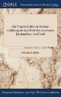 Das Vogelschieen Zu Oschatz: Erzahlung Aus Dem Ende Des Seczehnten Jahrhunderts: Von Ewald (Hardback)