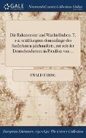 Die Rabennester Und Wachtelbuben. T. 1-2: Erzahlungaus Dem Anfange Des Funfzehnten Jahrhunderts, Zur Zeit Der Deutschen Herren in Preuen: Von ... (Hardback)