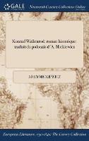 Konrad Wallenrod: Roman Historique: Traduit Du Polonais D'A. Mickiewicz (Hardback)