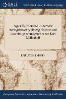 Sagen Marchen Und Lieder: Der Herzogthumer Schleswig Holstein Und Lauenburg: Herausgegeben Von Karl Mullenhoff (Paperback)