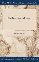 Ricardo the Outlaw: A Romance; Vol. I (Hardback)