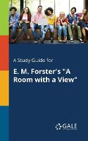 A Study Guide for E. M. Forster's A Room With a View (Paperback)