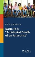 A Study Guide for Dario Fo's Accidental Death of an Anarchist (Paperback)