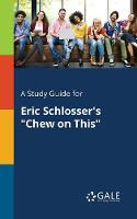 A Study Guide for Eric Schlosser's Chew on This