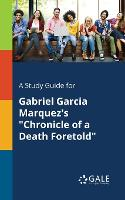 A Study Guide for Gabriel Garcia Marquez's Chronicle of a Death Foretold (Paperback)