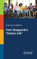 "A Study Guide for Tom Stoppard's ""Indian Ink"" (Paperback)"
